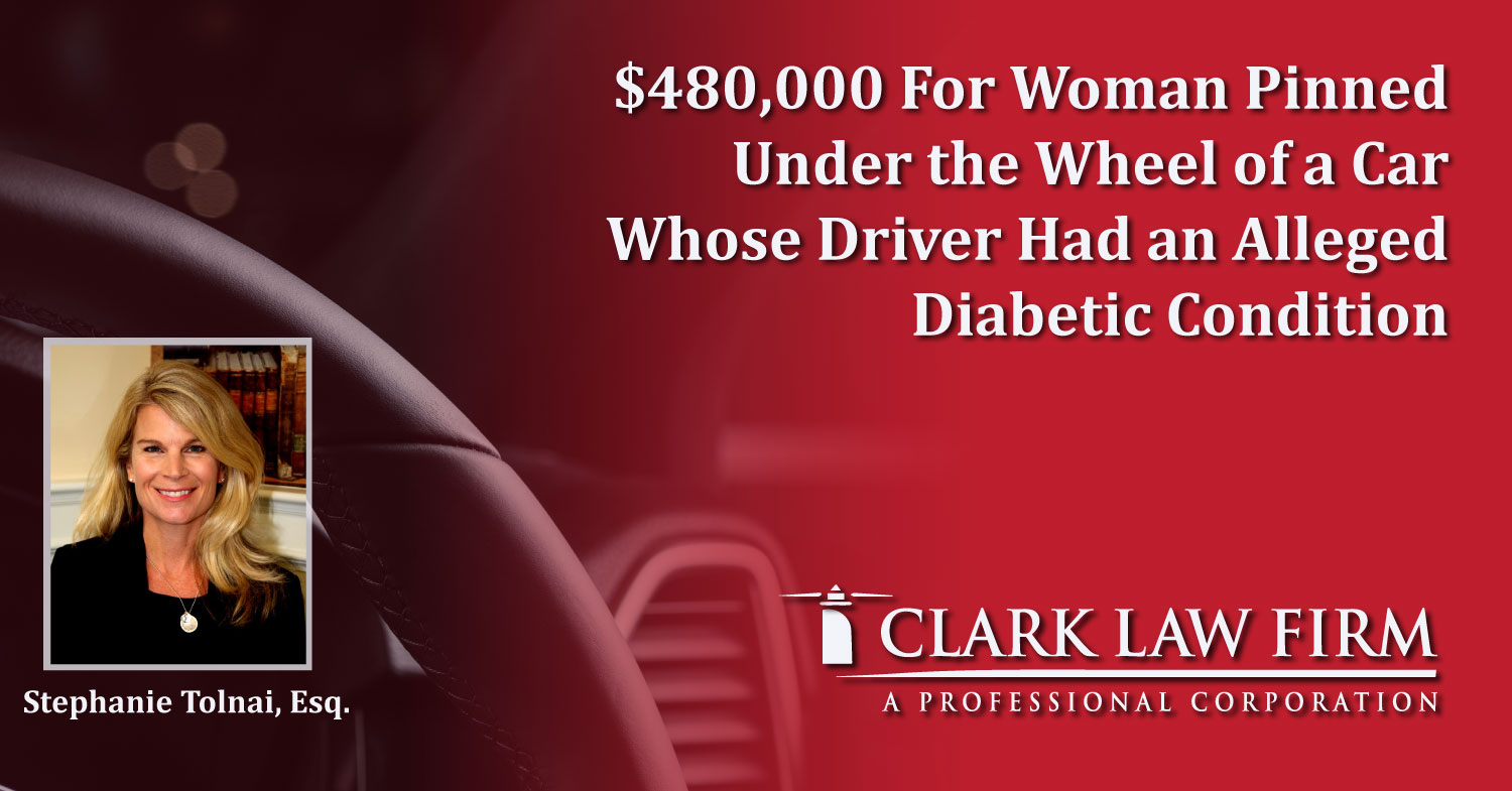 $480,000 For Woman Pinned Under the Wheel of a Car Whose Driver Had an Alleged Diabetic Condition