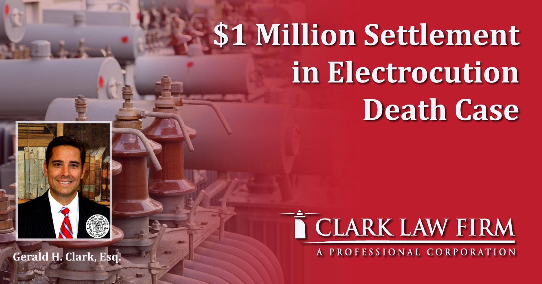 $1 Million Settlement in Electrocution Death Case