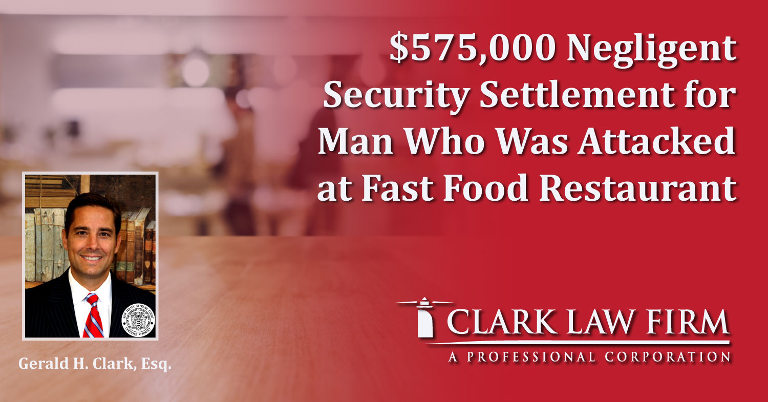 $575,000 Negligent Security Settlement for Man Who Was Attacked at Fast Food Restaurant